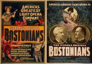 In the 19th century, the Bostonians were one of America's most popular light opera companies.